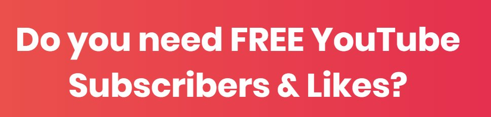 FREE YouTube Subscribers & Likes